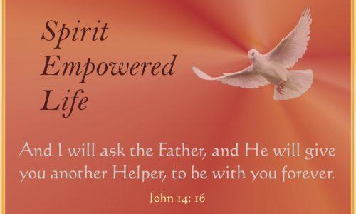 Spirit Empowered Life – Renewal of Life